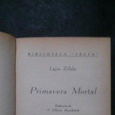 Libros antiguos: PRIMAVERA MORTAL-LAJOS ZILAHY-BIBLIOTECA FREYA-EDITORIAL APOLO-1935. Lote 154658254