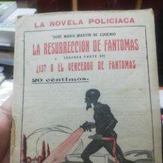 Libros antiguos: JOSE MARIA MARTIN DE EUGENIO. LA RESURRECCION DE FANTOMAS Y ¿13? O EL VENCEDOR DE FANTOMAS. Lote 154818530