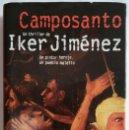 Libros antiguos: IKER JIMENEZ - CAMPOSANTO , LIBRO NOVELA. Lote 155445394