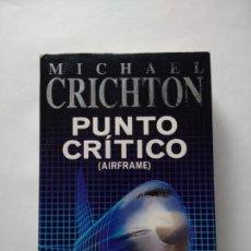 Libros antiguos: PUNTO CRÍTICO, DE MICHAEL CRICHTON. Lote 156647110