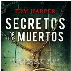 Libros antiguos: SECRETOS DE LOS MUERTOS TOM HARPER, 1ª EDICIÓN ED.BOVEDA 556 PP . Lote 159283750