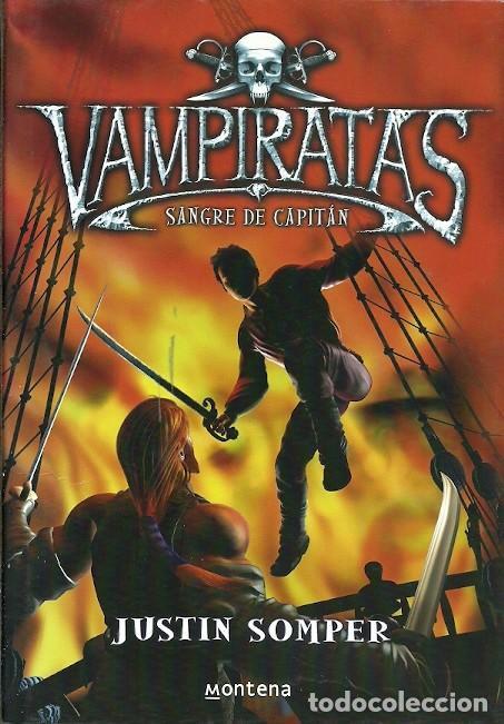VAMPIRATAS SANGRE DE CAPITAN JUSTIN SOMPER MONTENA 1ª EDICION 2008 (Libros antiguos (hasta 1936), raros y curiosos - Literatura - Terror, Misterio y Policíaco)