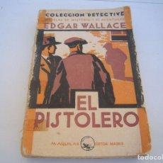 Libros antiguos: EL PISTOLERO EDGAR WALLACE. Lote 159897286