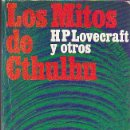 Libros antiguos: LOS MITOS DE CTHULHU - H. P. LOVECRAFT Y OTROS. Lote 160462254