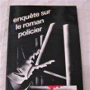 Libros antiguos: LIBRO ENQUETE SUR LE ROMAN POLICIER 1978 EN FRANCÉS 143 PÁGINAS. Lote 160505238