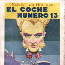 Libros antiguos: XAVIER DE MONTEPIN : EL COCHE NÚMERO TRECE (SOPENA, 1933) COMO NUEVO. Lote 163342790