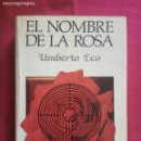 Libros antiguos: EL NOMBRE DE LA ROSA -UMBERTO ECO.. Lote 163502754