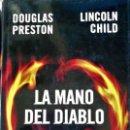 Libros antiguos: DOUGLAS PRESTON Y LINCOLN CHIILD - LA MANO DEL DIABLO. Lote 163879930