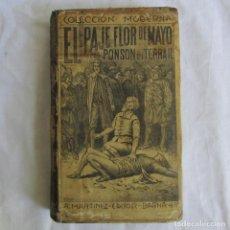 Libros antiguos: EL PAJE FLOR DE MAYO, PONSON DU TERRAIL, COLECCIÓN MODERNA. Lote 164212794
