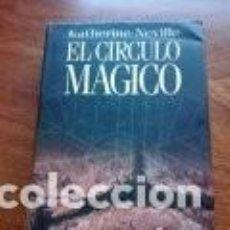 Libros antiguos: EL CÍRCULO MÁGICO. KATHERINE NEVILLE. CÍRCULO DE LECTORES.. Lote 164764874