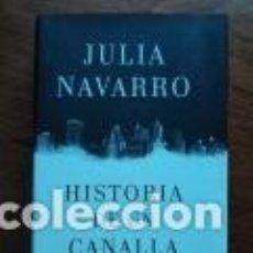 Libros antiguos: JULIA NAVARRO. HISTORIA DE UN CANALLA. CÍRCULO DE LECTORES.. Lote 164765278