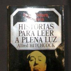 Libros antiguos: HISTORIAS PARA LEER A PLENA LUZ ALFRED HITCHCOCK . Lote 165047074