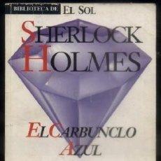 Libros antiguos: EL CARBUNCLO AZUL, S. HOLMES. BIBLIOTECA DE EL SOL. Nº 102 - CONAN DOYLE, A. - A-BIBLIOSOL-102 ,2. Lote 227055065