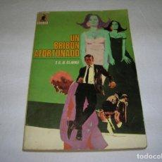 Libros antiguos: NOVELA DE TERROR UN BRIBON AFORTUNADO EDITORIAL MOLINO 1969 ,200 PAGINAS. Lote 165679214