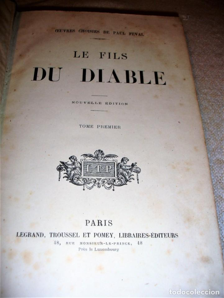 Libros antiguos: Oeuvres choisies de Paul Feval, Le Fils Du Diable - Foto 3 - 166057502