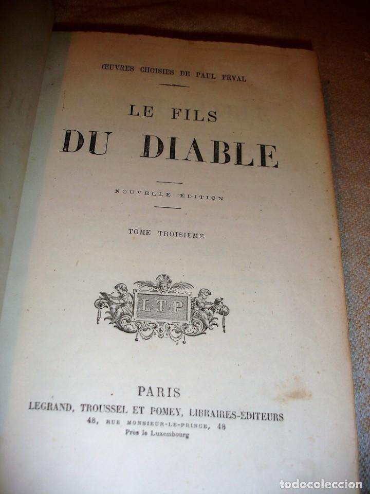 Libros antiguos: Oeuvres choisies de Paul Feval, Le Fils Du Diable - Foto 11 - 166057502