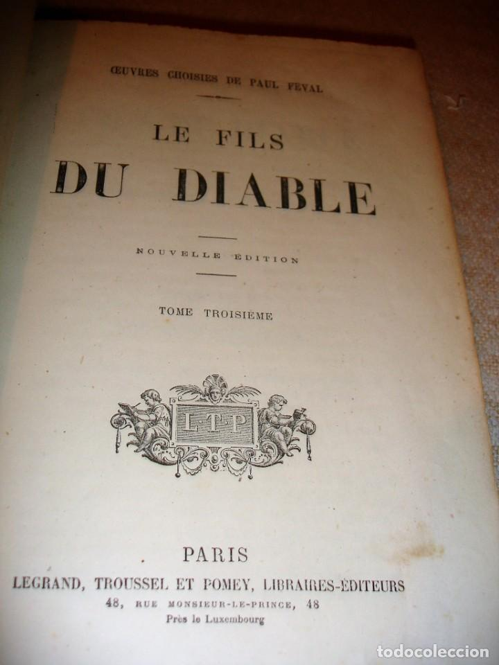 Libros antiguos: Oeuvres choisies de Paul Feval, Le Fils Du Diable - Foto 15 - 166057502