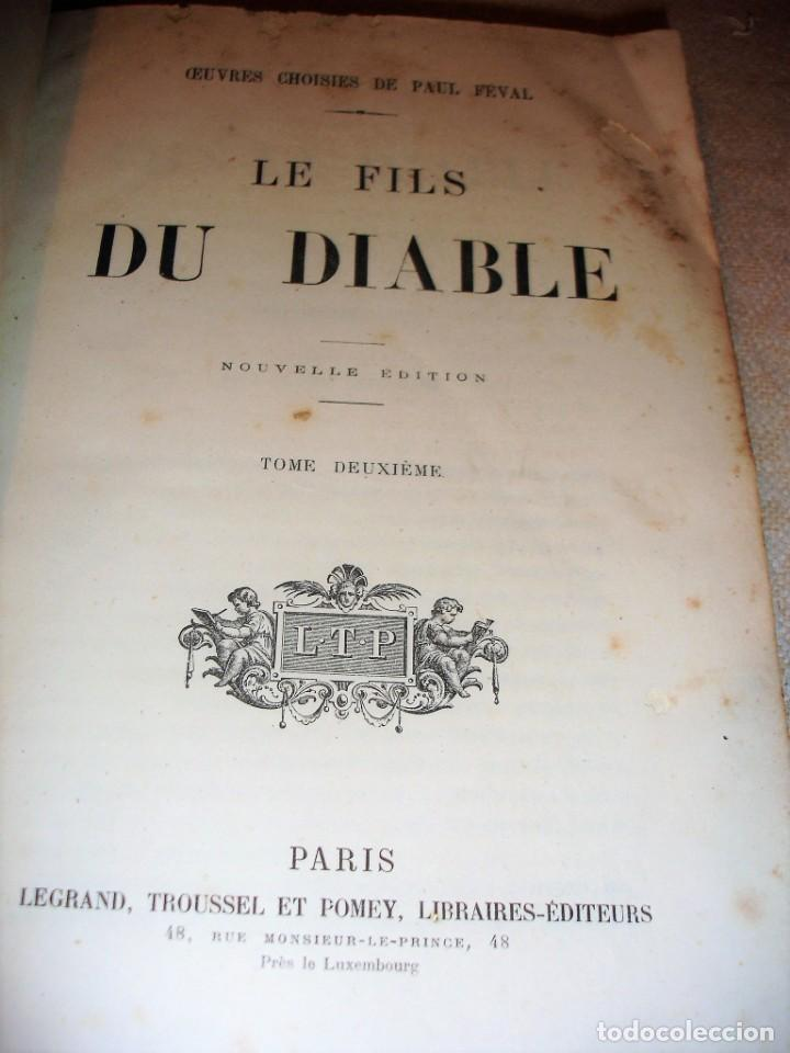 Libros antiguos: Oeuvres choisies de Paul Feval, Le Fils Du Diable - Foto 17 - 166057502