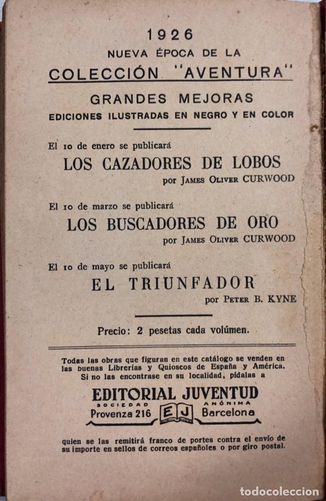 Libros antiguos: FUERA DE LA LEY. JAMES OLVIER CURWOOD. EDITORIAL JUVENTUD. BARCELONA, 1929. - Foto 5 - 166503186