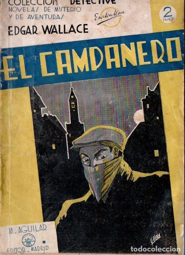 EDGAR WALLACE : EL CAMPANERO (DETECTIVE AGUILAR, C. 1935) (Libros antiguos (hasta 1936), raros y curiosos - Literatura - Terror, Misterio y Policíaco)