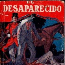 Libros antiguos: EL DESAPARECIDO (POPULAR MOLINO, 1934). Lote 166914308