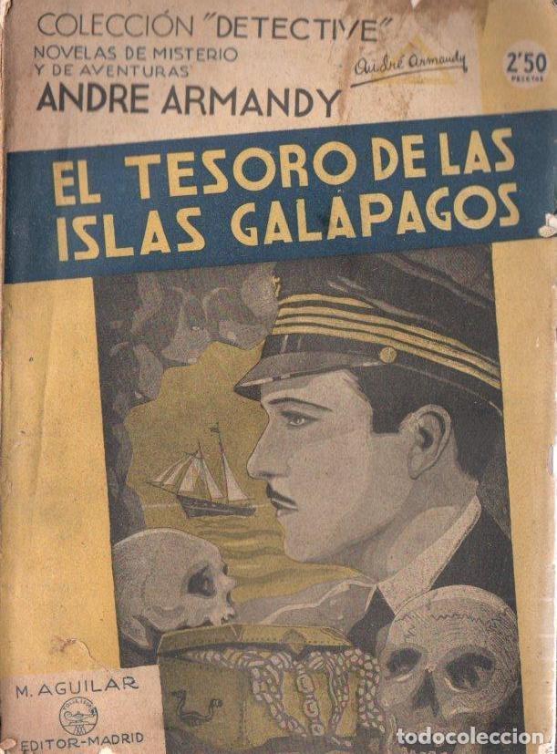 ANDRE ARMANDY : EL TESORO DE LAS ISLAS GALÁPAGOS (DETECTIVE AGUILAR, C. 1935) (Libros antiguos (hasta 1936), raros y curiosos - Literatura - Terror, Misterio y Policíaco)