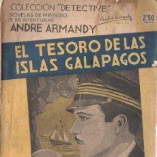 Libros antiguos: ANDRE ARMANDY : EL TESORO DE LAS ISLAS GALÁPAGOS (DETECTIVE AGUILAR, C. 1935). Lote 167084322