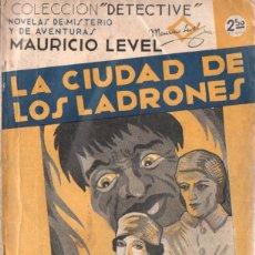 Libros antiguos: MAURICIO LEVEL : LA CIUDAD DE LOS LADRONES (DETECTIVE AGUILAR, C. 1935). Lote 167084384