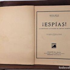 Libros antiguos: ESPÍAS. MATEO MILLE. EDIT. JOAQUÍN GIL. BARCELONA. 1935.. Lote 168416840