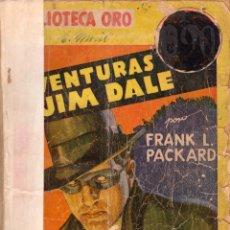 Libros antiguos: ORIGINAL - BIBLIOTECA ORO - NÚMERO 42: AVENTURAS DE JIM DALE - AÑO 1935. Lote 168506560