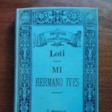 Libros antiguos: MI HERMANO IVES PEDRO LOTI / ED EL COSMOS 1888 MADRID. Lote 168595718
