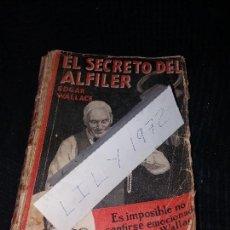 Libros antiguos: EL SECRETO DEL ALFILER EDWAR WALLACE PRIMERA EDICIÓN 1930 ÚNICO A LA VENTA MUY RARO ESTA EDICIÓN. Lote 168872976
