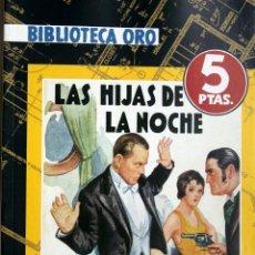 Libri antichi: BIBLIOTECA ORO-LOS HIJOS DE LA NOCHE-EDGAR WALLACE ED.MOLINO 1935-FACSIMIL 2007. Lote 168978348