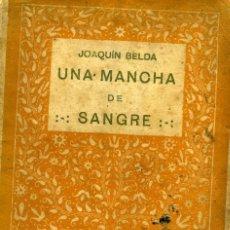 Libros antiguos: JOAQUÍN BELDA, UNA MANCHA DE SANGRE, MADRID, HISPANIA, S. F. (1915). Lote 169106916