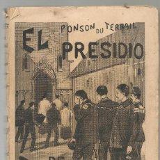 Libros antiguos: PONSON DU TERRAIL ,EL PRESIDIO DE TOLON TRAD FRANCISCO CARLES ,1900 .... Lote 170157464