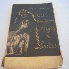 Libros antiguos: LOS BANDIDOS CIEGOS DE LONDRES. Lote 171527715