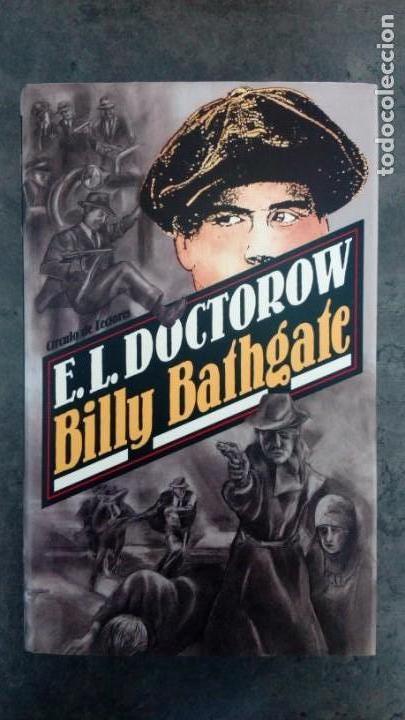 BILLY BATHGATE. E.L. DOCTOROW (Libros antiguos (hasta 1936), raros y curiosos - Literatura - Terror, Misterio y Policíaco)