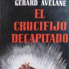 Libros antiguos: EL CRUCIFIJO DECAPITADO.. Lote 171753970
