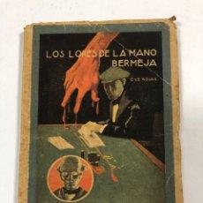 Libros antiguos: EL MISTERIOSO DOCTOR CORNELIUS. LOS LORES DE LA MANO BERMEJA. G. LE ROUGE. PAGS 94.. Lote 172817418