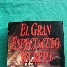 Libros antiguos: EL GRAN ESPECTÁCULO SECRETO CLIVE BARKER. Lote 173431365