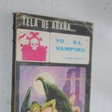 Libros antiguos: YO... EL VAMPIRO, TELA DE ARAÑA Nº 3, MAISAL ADAM WORSLEY. Lote 174004428