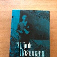 Libros antiguos: EL HIJO DE ROSEMARY- IRA LEVIN. Lote 174312434