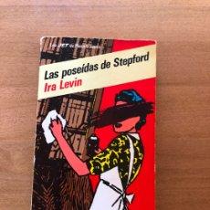Libros antiguos: LAS POSEIDAS DE STEPFORD- IRA LEVIN. Lote 174312940