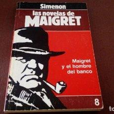 Libros antiguos: MAIGRET Y EL HOMBRE DEL BANCO SIMENON TRAD. DE TORRENTE MALVIDO. Lote 174566692