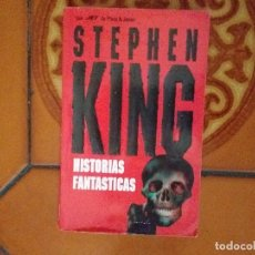 Libros antiguos: STEPHEN KING. HISTORIAS FANTASTICAS.. Lote 175720444