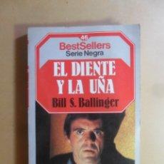Libros antiguos: EL DIENTE Y LA UÑA - BILL S. BALLINGER - PLANETA - 1985. Lote 176642214