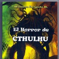 Libros antiguos: EL HORROR DE CTHULHU (WILLIAM DELGADO R.) – WINDMILLS, 2015 | AMBIENTADA EN NARIÑO, COLOMBIA. Lote 176701794