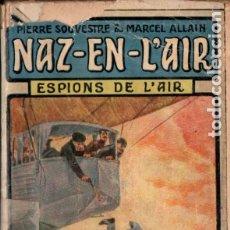 Libros antiguos: SOUVESTRE - ALLAIN . NAZ-EN-L'AIR ESPIONS DE L'AIR (PAYARD, PARIS, 1913). Lote 177054363