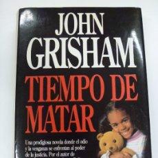 Libros antiguos: TIEMPO DE MATAR. JOHN GRISHAM. PLANETA. TAPA DURA SOBRECUBIERTA.. Lote 177239547