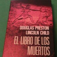 Libros antiguos: EL LIBRO DE LOS MUERTOS - DOUGLAS PRESTON - LINCOLN CHILD (...EN MUY BUEN ESTADO). Lote 177306165